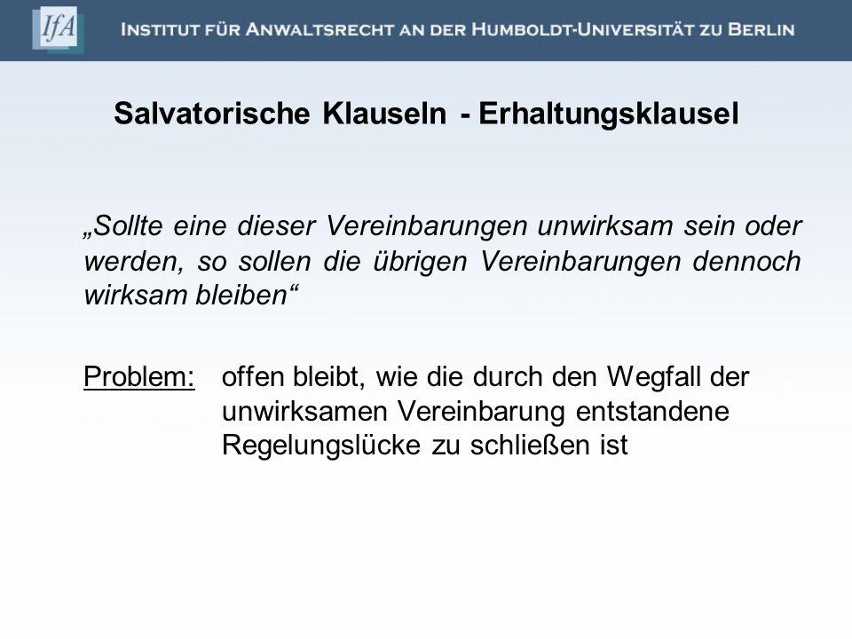 Salvatorische Klauseln - Erhaltungsklausel Sollte eine dieser Vereinbarungen unwirksam sein oder werden, so sollen die übrigen Vereinbarungen dennoch
