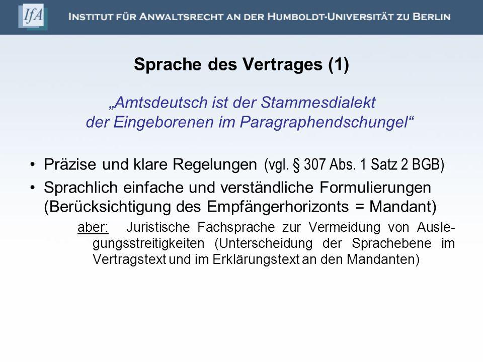Sprache des Vertrages (1) Amtsdeutsch ist der Stammesdialekt der Eingeborenen im Paragraphendschungel Präzise und klare Regelungen (vgl. § 307 Abs. 1