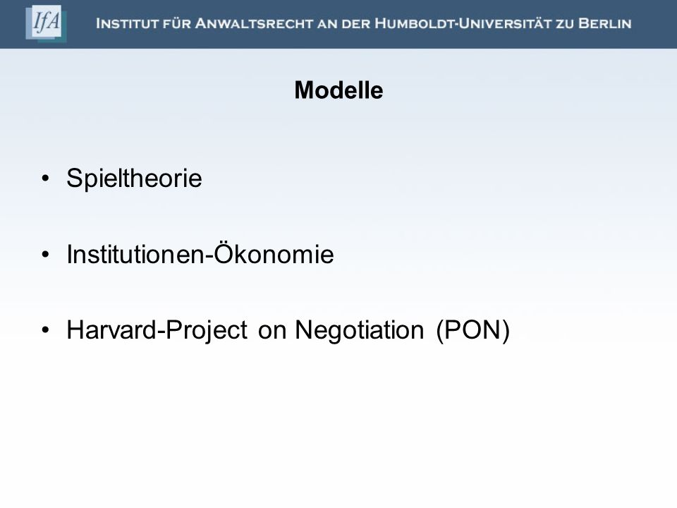 Modelle Spieltheorie Institutionen-Ökonomie Harvard-Project on Negotiation (PON)