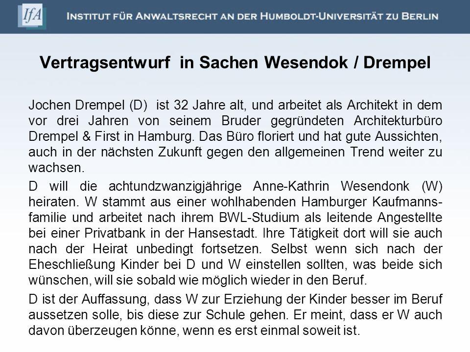 Vertragsentwurf in Sachen Wesendok / Drempel Jochen Drempel (D) ist 32 Jahre alt, und arbeitet als Architekt in dem vor drei Jahren von seinem Bruder