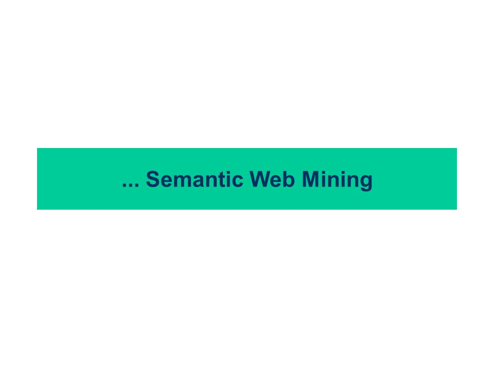 ... Semantic Web Mining