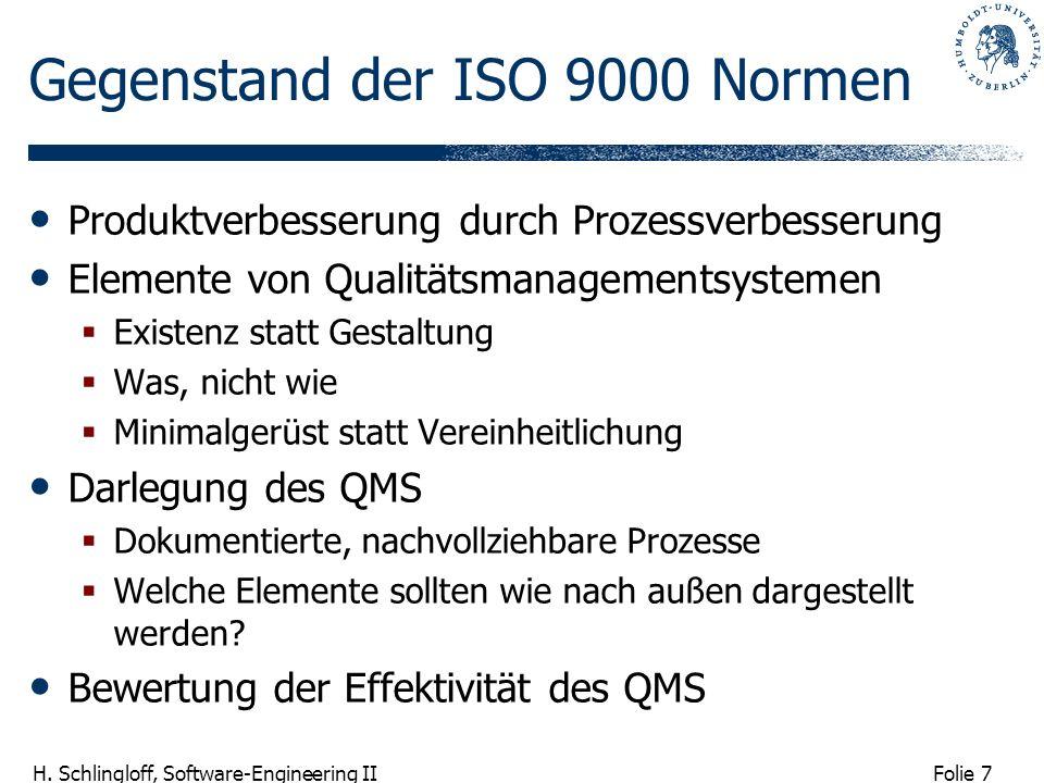 Folie 7 H. Schlingloff, Software-Engineering II Gegenstand der ISO 9000 Normen Produktverbesserung durch Prozessverbesserung Elemente von Qualitätsman