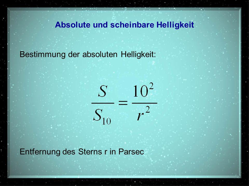 Absolute und scheinbare Helligkeit Bestimmung der absoluten Helligkeit: Entfernung des Sterns r in Parsec