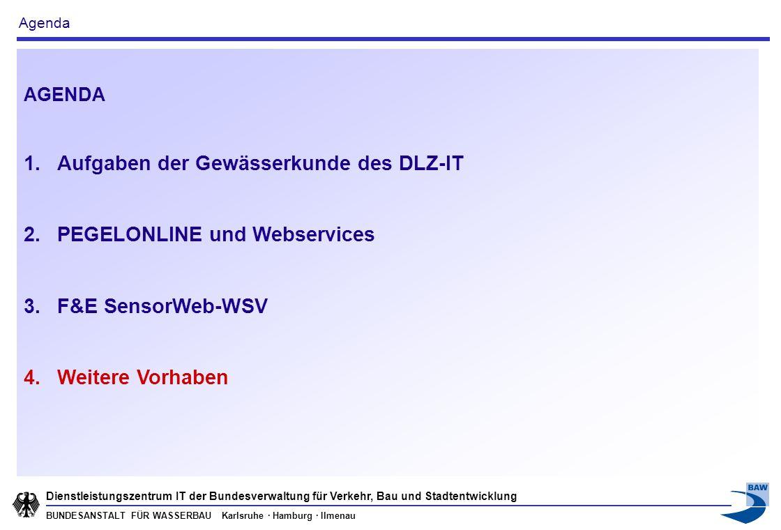 BUNDESANSTALT FÜR WASSERBAU Karlsruhe · Hamburg · Ilmenau Dienstleistungszentrum IT der Bundesverwaltung für Verkehr, Bau und Stadtentwicklung AGENDA