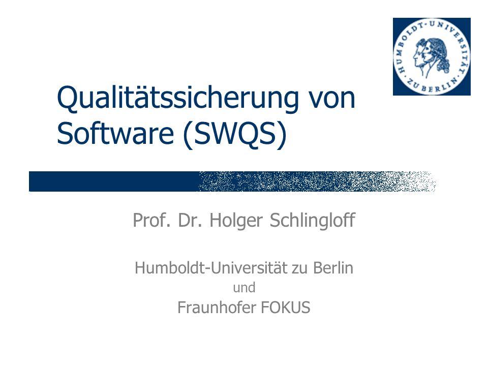 Folie 2 H.Schlingloff, Software-Qualitätssicherung Prof.
