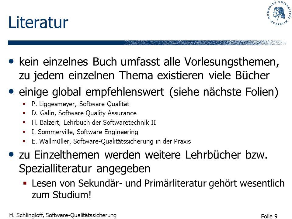 Folie 10 H.Schlingloff, Software-Qualitätssicherung Dirk Hoffmann: Software-Qualität.