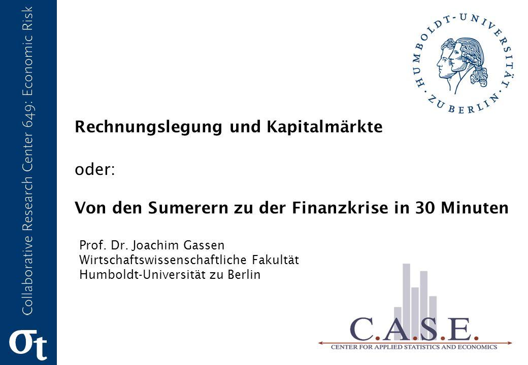 Rechnungslegung und Kapitalmärkte oder: Von den Sumerern zu der Finanzkrise in 30 Minuten Prof.