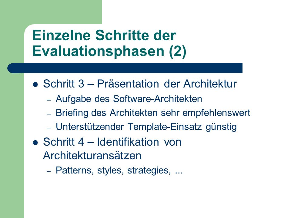 Einzelne Schritte der Evaluationsphasen (2) Schritt 3 – Präsentation der Architektur – Aufgabe des Software-Architekten – Briefing des Architekten seh