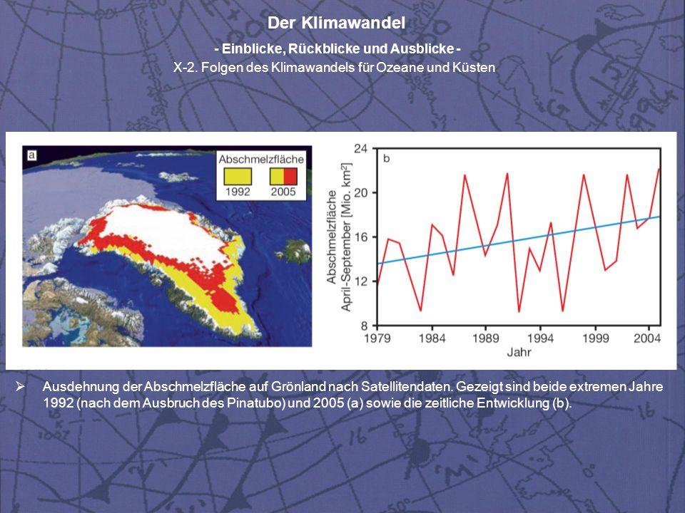 Der Klimawandel - Einblicke, Rückblicke und Ausblicke - X-2. Folgen des Klimawandels für Ozeane und Küsten Ausdehnung der Abschmelzfläche auf Grönland