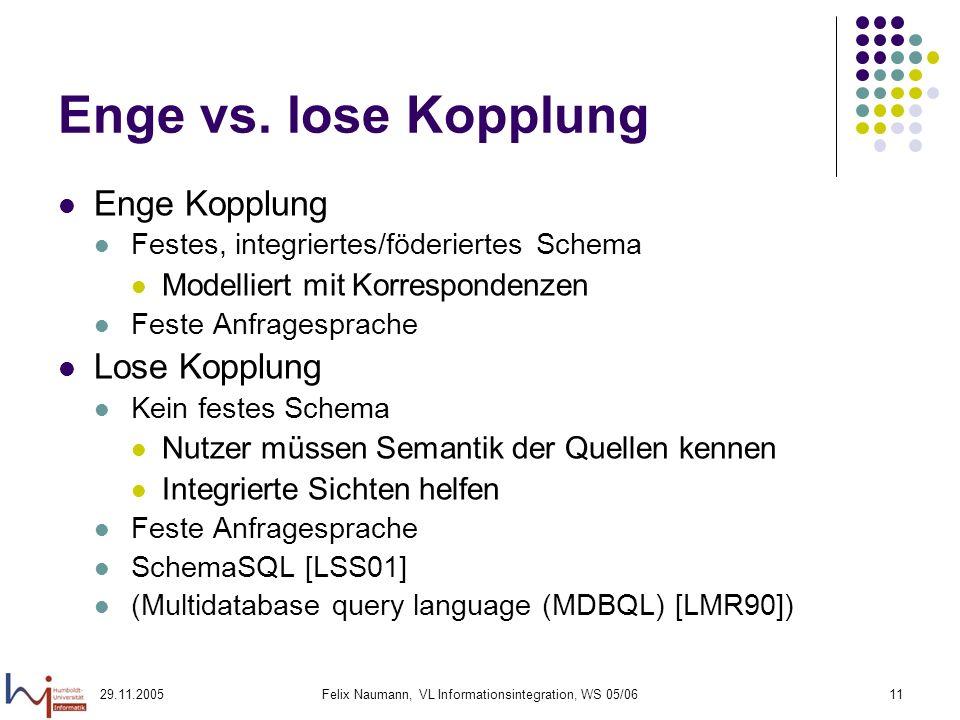 29.11.2005Felix Naumann, VL Informationsintegration, WS 05/0611 Enge vs.