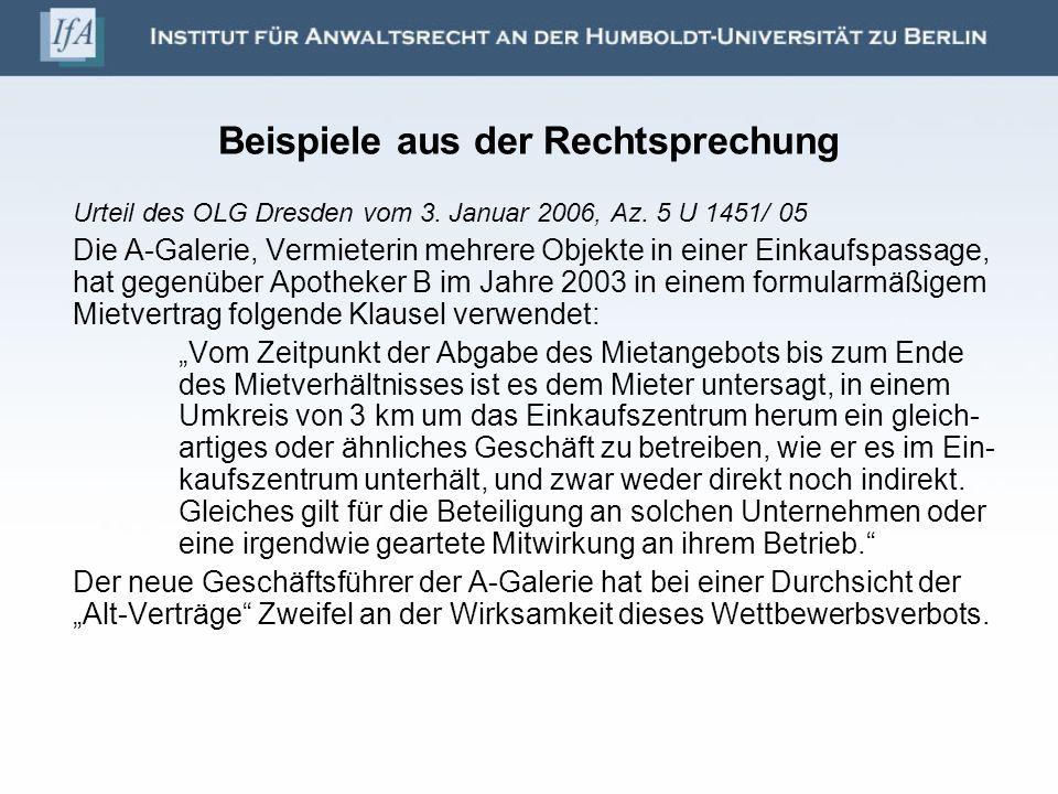 Beispiele aus der Rechtsprechung Urteil des OLG Dresden vom 3. Januar 2006, Az. 5 U 1451/ 05 Die A-Galerie, Vermieterin mehrere Objekte in einer Einka