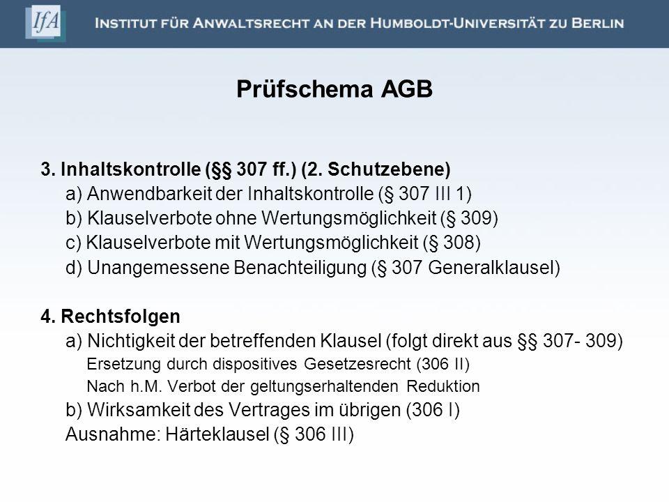 § 305 Abs.1 BGB Einbeziehung der AGB AGB = für eine Vielzahl von Verträgen (mind.