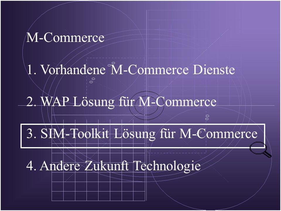 M-Commerce 1. Vorhandene M-Commerce Dienste 2. WAP Lösung für M-Commerce 3.