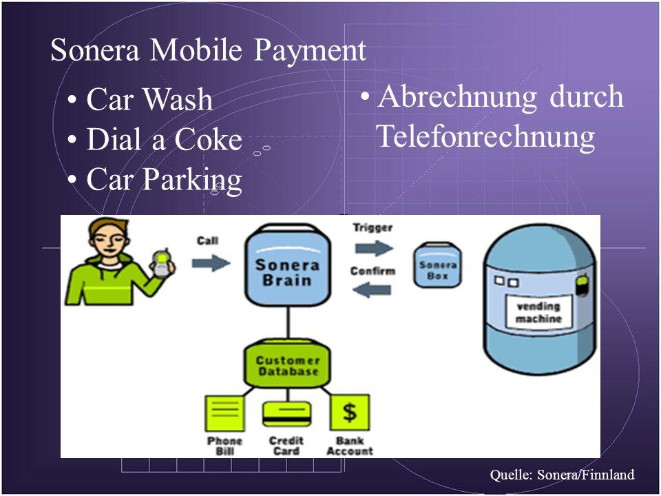 Sonera Mobile Payment Quelle: Sonera/Finnland Car Wash Dial a Coke Car Parking Abrechnung durch Telefonrechnung