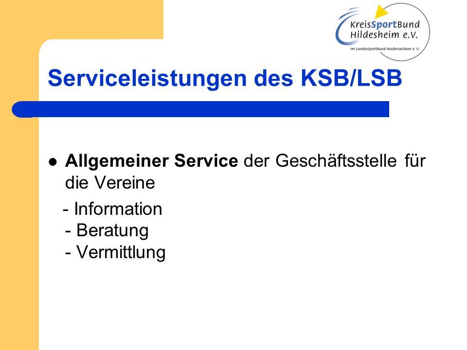 Serviceleistungen des KSB/LSB Allgemeiner Service der Geschäftsstelle für die Vereine - Information - Beratung - Vermittlung