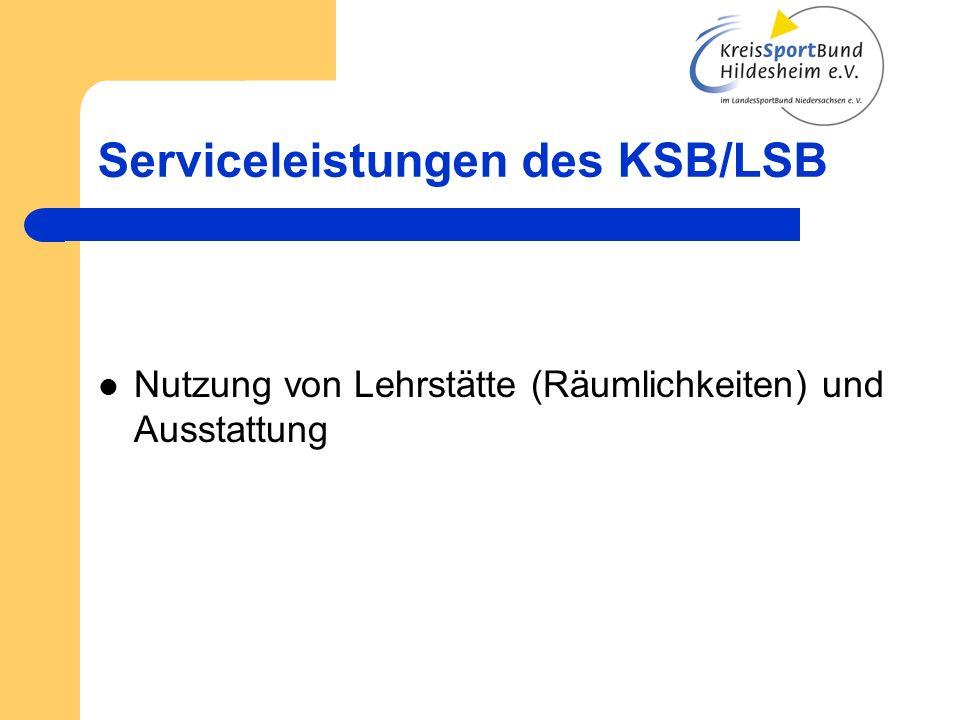Serviceleistungen des KSB/LSB Nutzung von Lehrstätte (Räumlichkeiten) und Ausstattung