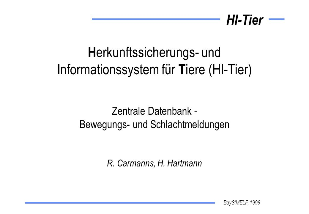 BayStMELF, 1999 HI-Tier Rechtsgrundlage Das Kennzeichnungs- und Registriersystem nach der VO (EG) Nr.