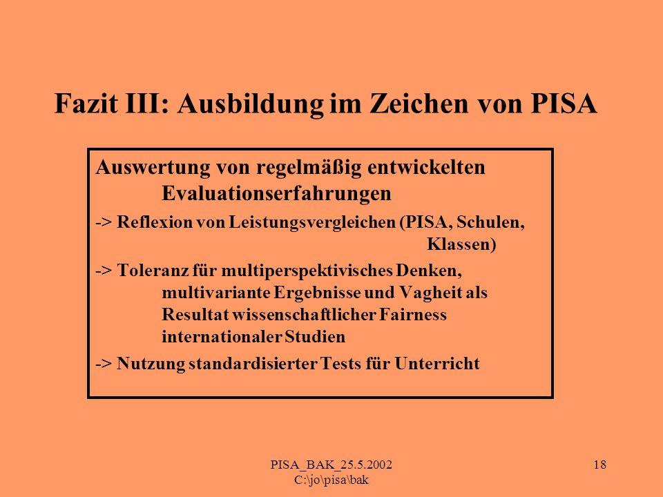 PISA_BAK_25.5.2002 C:\jo\pisa\bak 18 Fazit III: Ausbildung im Zeichen von PISA Auswertung von regelmäßig entwickelten Evaluationserfahrungen -> Reflex
