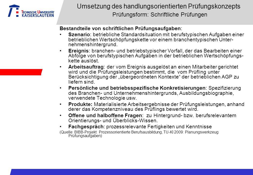 Umsetzung des handlungsorientierten Prüfungskonzepts Prüfungsform: Schriftliche Prüfungen Bestandteile von schriftlichen Prüfungsaufgaben: Szenario: b