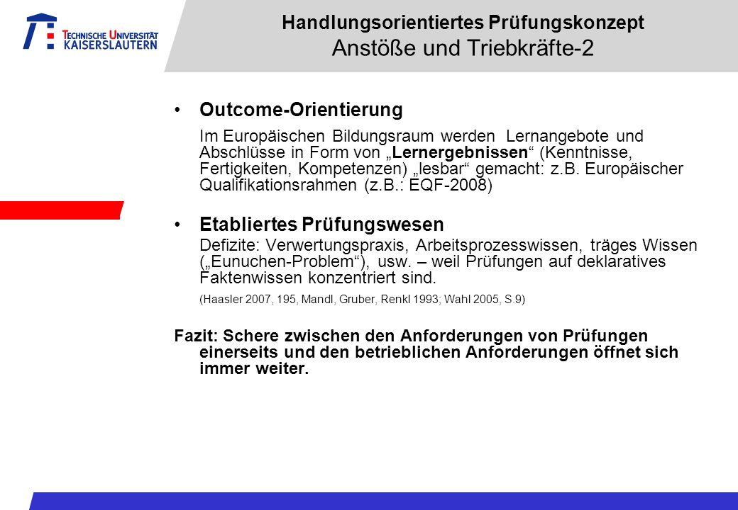 Handlungsorientiertes Prüfungskonzept Anstöße und Triebkräfte-2 Outcome-Orientierung Im Europäischen Bildungsraum werden Lernangebote und Abschlüsse i