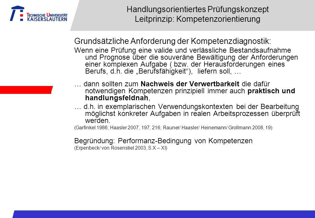 Handlungsorientiertes Prüfungskonzept Leitprinzip: Kompetenzorientierung Grundsätzliche Anforderung der Kompetenzdiagnostik: Wenn eine Prüfung eine va