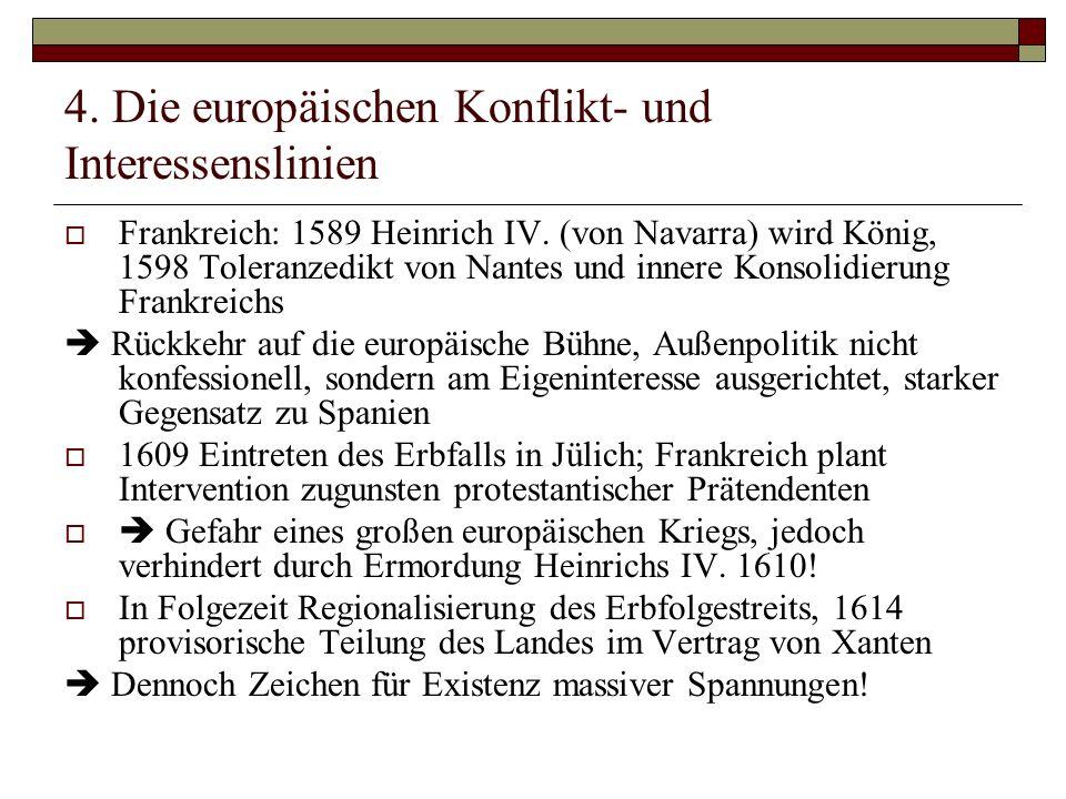 4.Die europäischen Konflikt- und Interessenslinien Frankreich: 1589 Heinrich IV.