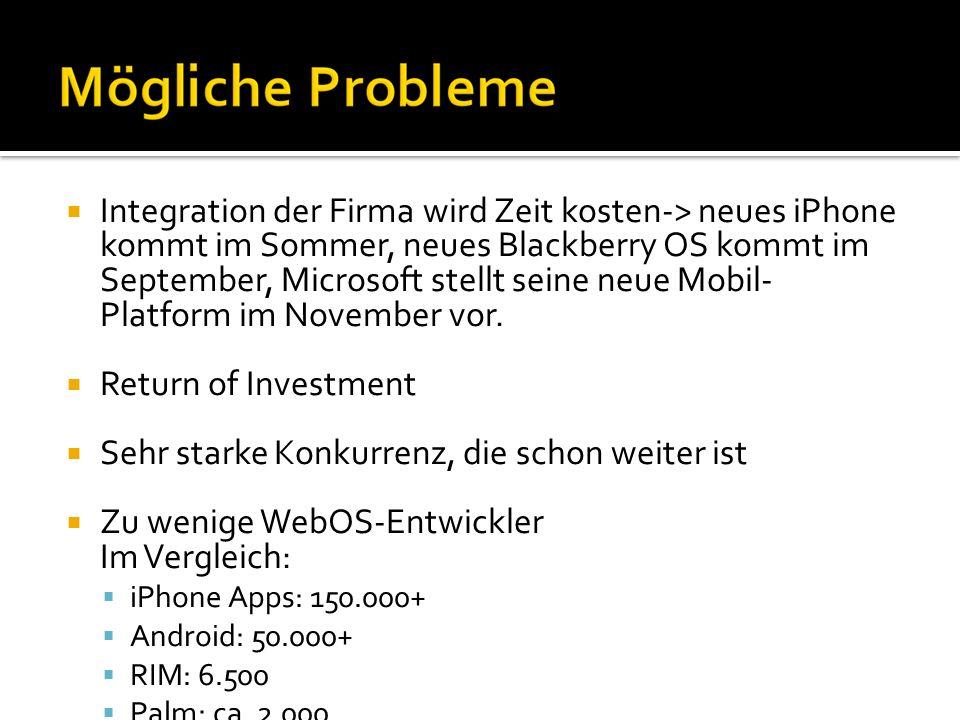 Integration der Firma wird Zeit kosten-> neues iPhone kommt im Sommer, neues Blackberry OS kommt im September, Microsoft stellt seine neue Mobil- Plat