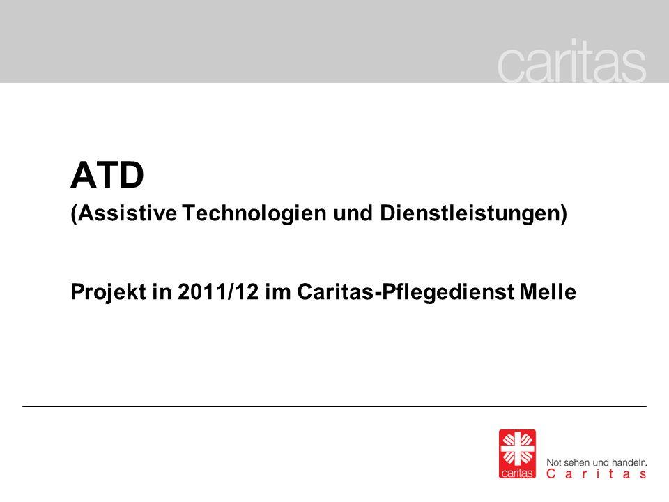 ATD (Assistive Technologien und Dienstleistungen) Projekt in 2011/12 im Caritas-Pflegedienst Melle