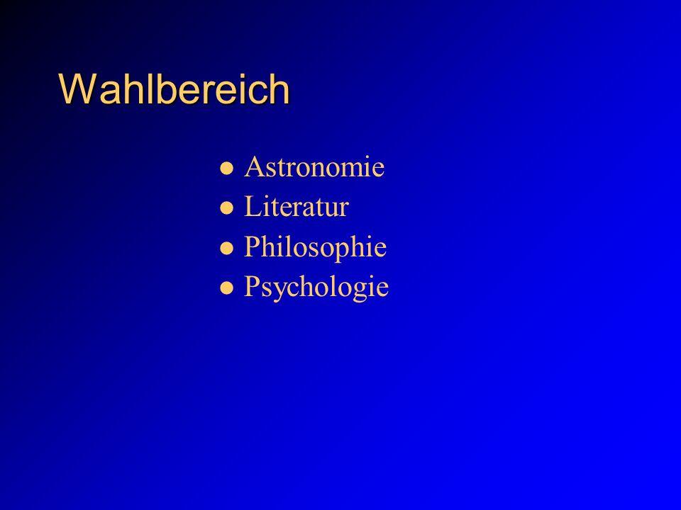 Wahlbereich Astronomie Literatur Philosophie Psychologie