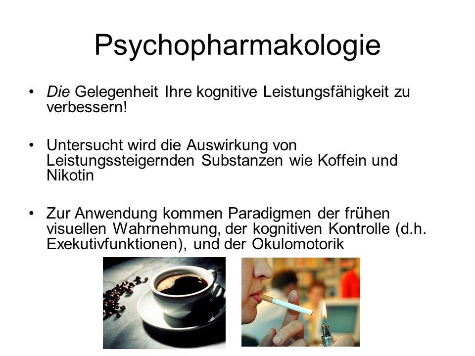 Psychopharmakologie Die Gelegenheit Ihre kognitive Leistungsfähigkeit zu verbessern! Untersucht wird die Auswirkung von Leistungssteigernden Substanze