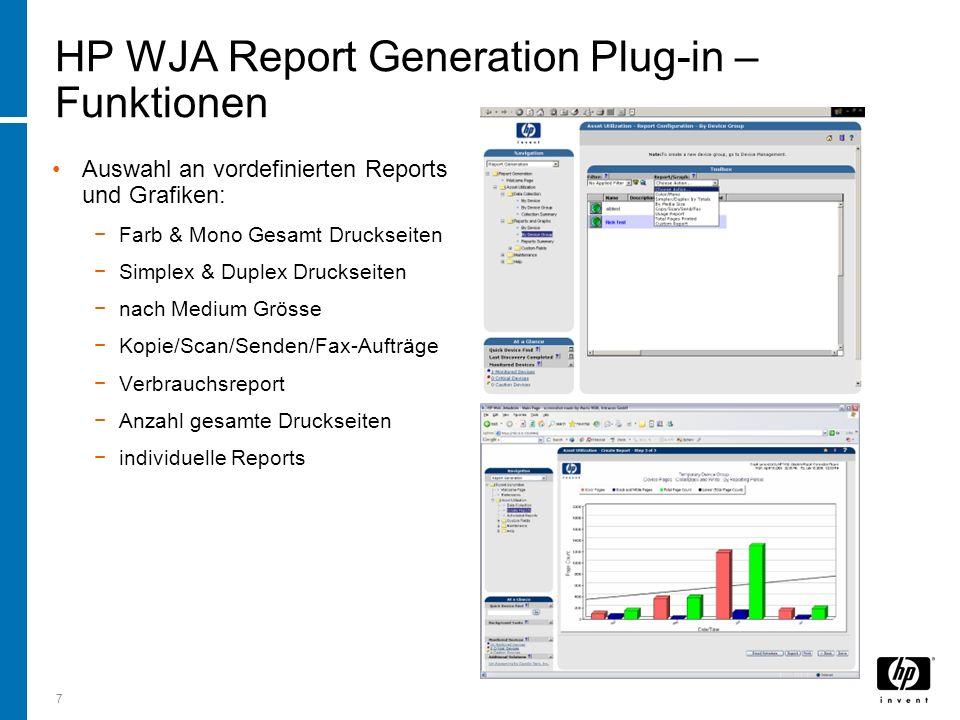 7 HP WJA Report Generation Plug-in – Funktionen Auswahl an vordefinierten Reports und Grafiken: Farb & Mono Gesamt Druckseiten Simplex & Duplex Druckseiten nach Medium Grösse Kopie/Scan/Senden/Fax-Aufträge Verbrauchsreport Anzahl gesamte Druckseiten individuelle Reports