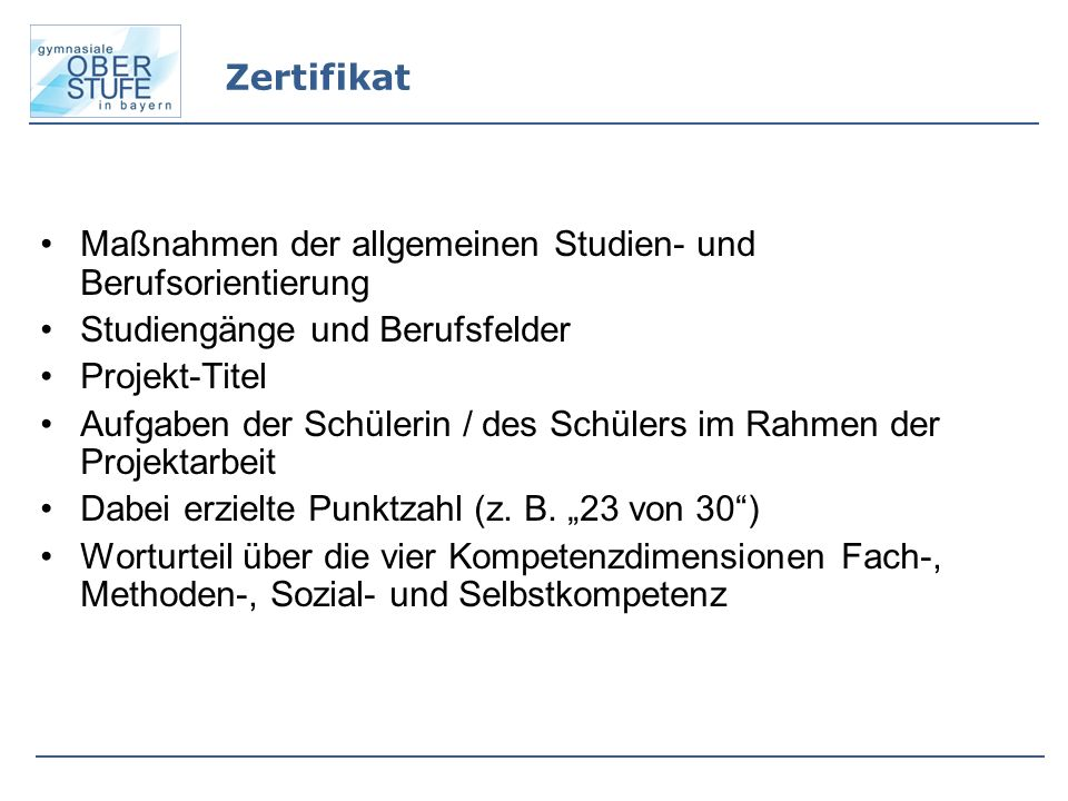 Zertifikat Maßnahmen der allgemeinen Studien- und Berufsorientierung Studiengänge und Berufsfelder Projekt-Titel Aufgaben der Schülerin / des Schülers