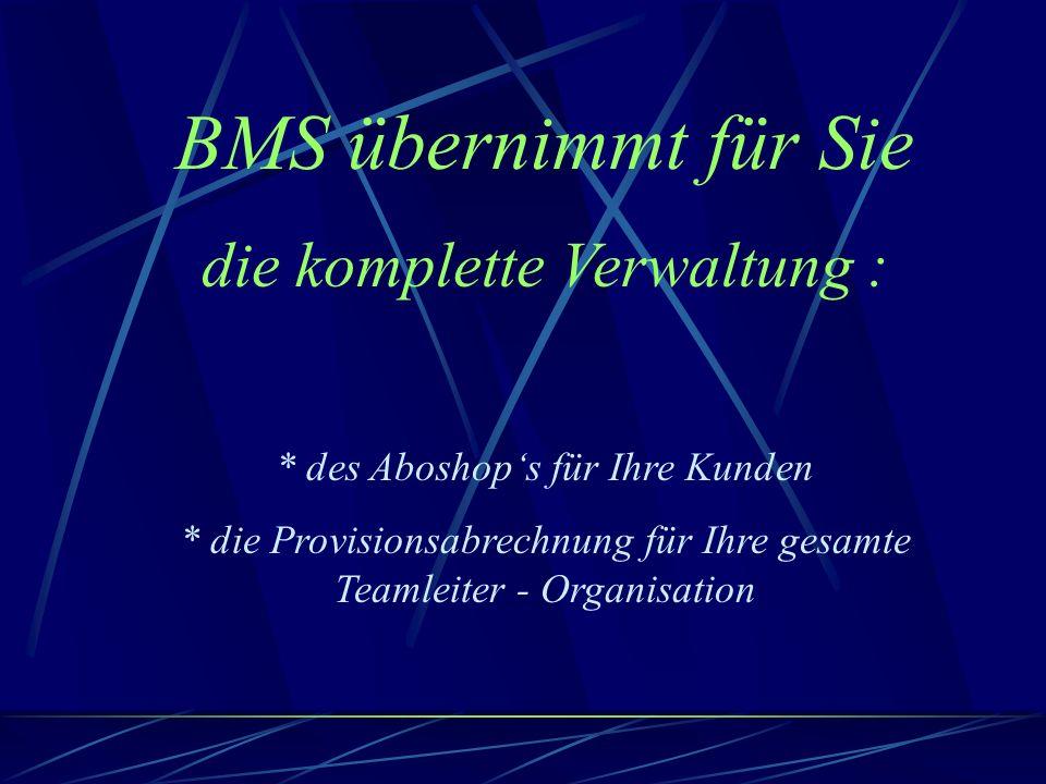 BMS Hilft Ihnen mit seiner Vertriebsunterstützung beim Aufbau Ihrer Teamleiter – Organisationen Profitieren auch Sie vom Wachstum der BMS, durch die Gründung Ihrer eigenen Teamleiter – Organisation, über die ganze BRD