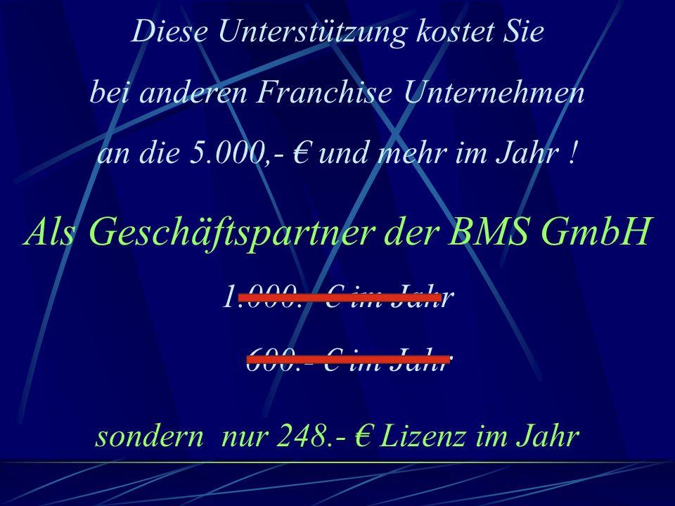 Diese BMS – Leistungen sind sehr kostenintensiv und können von BMS nicht allein getragen werden, deshalb werden die Kosten auf alle verteilt, die davon Profitieren !