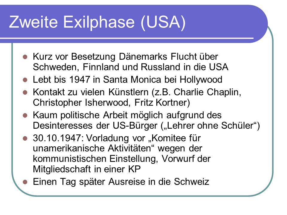 Zweite Exilphase (USA) Kurz vor Besetzung Dänemarks Flucht über Schweden, Finnland und Russland in die USA Lebt bis 1947 in Santa Monica bei Hollywood