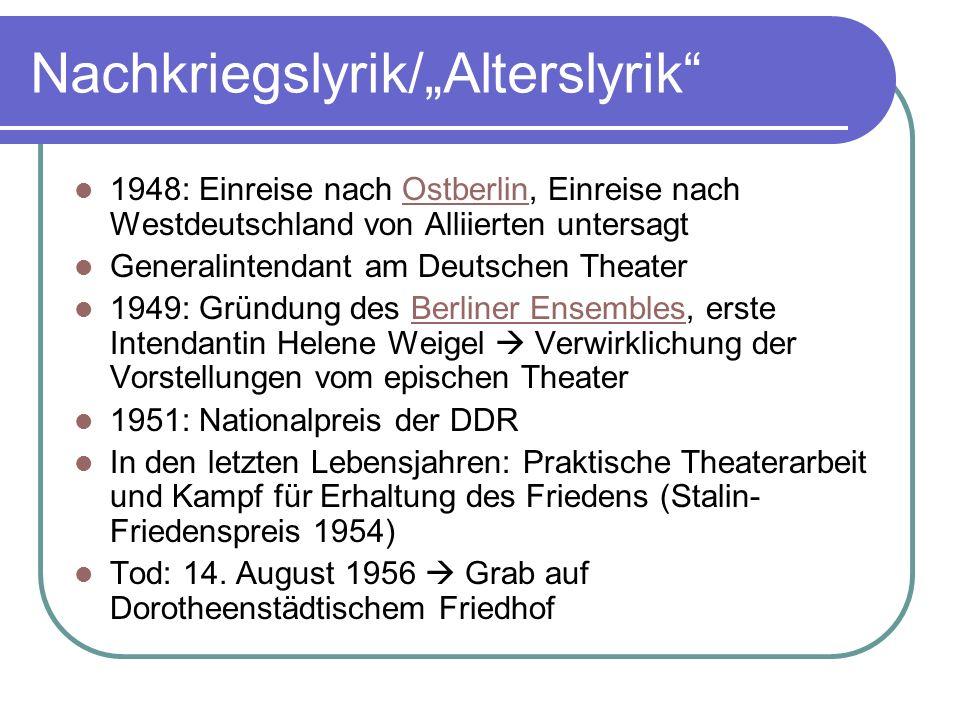 Nachkriegslyrik/Alterslyrik 1948: Einreise nach Ostberlin, Einreise nach Westdeutschland von Alliierten untersagtOstberlin Generalintendant am Deutsch