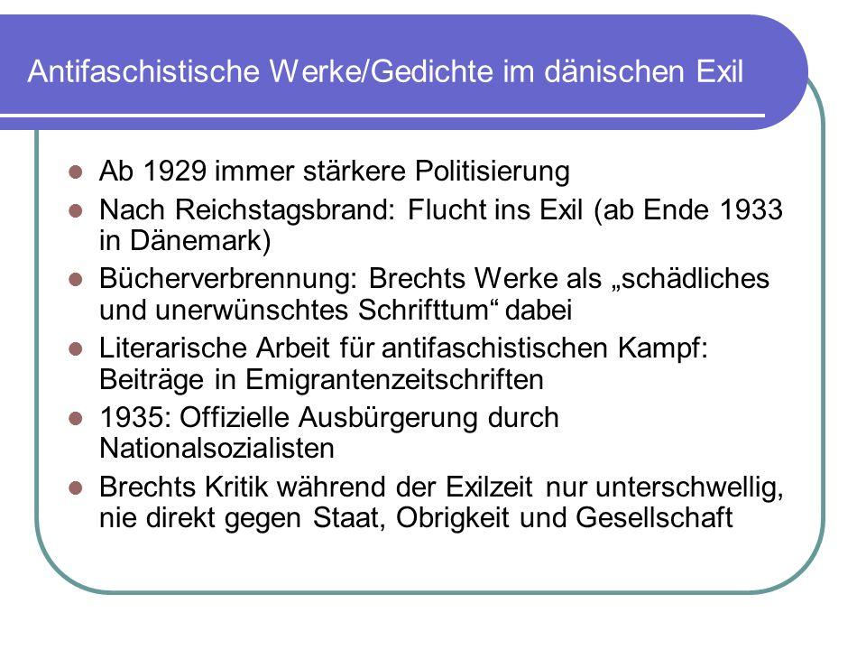 Antifaschistische Werke/Gedichte im dänischen Exil Ab 1929 immer stärkere Politisierung Nach Reichstagsbrand: Flucht ins Exil (ab Ende 1933 in Dänemar