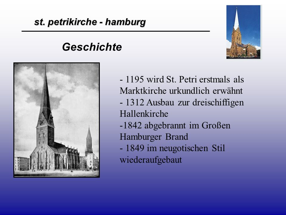 st. petrikirche - hamburg Geschichte - 1195 wird St. Petri erstmals als Marktkirche urkundlich erwähnt - 1312 Ausbau zur dreischiffigen Hallenkirche -