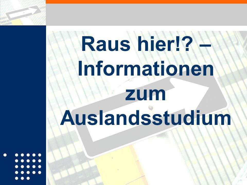 Fakultät für Wirtschaftswissenschaften Raus hier!? – Informationen zum Auslandsstudium