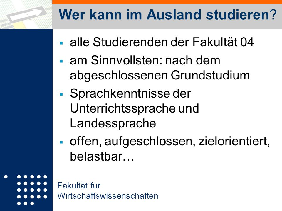 Fakultät für Wirtschaftswissenschaften Wer kann im Ausland studieren.