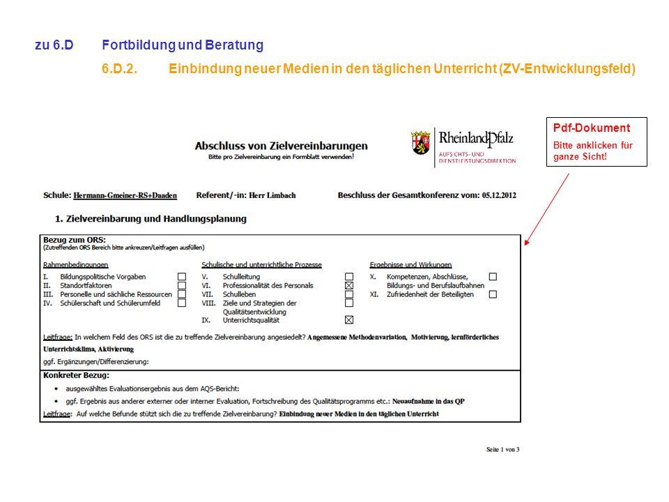 zu 6.DFortbildung und Beratung 6.D.2.Einbindung neuer Medien in den täglichen Unterricht (ZV-Entwicklungsfeld) Pdf-Dokument Bitte anklicken für ganze