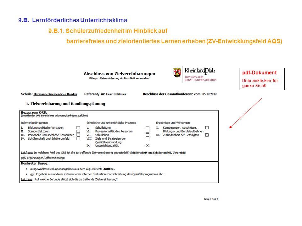 9.B. Lernförderliches Unterrichtsklima 9.B.1. Schülerzufriedenheit im Hinblick auf barrierefreies und zielorientiertes Lernen erheben (ZV-Entwicklungs