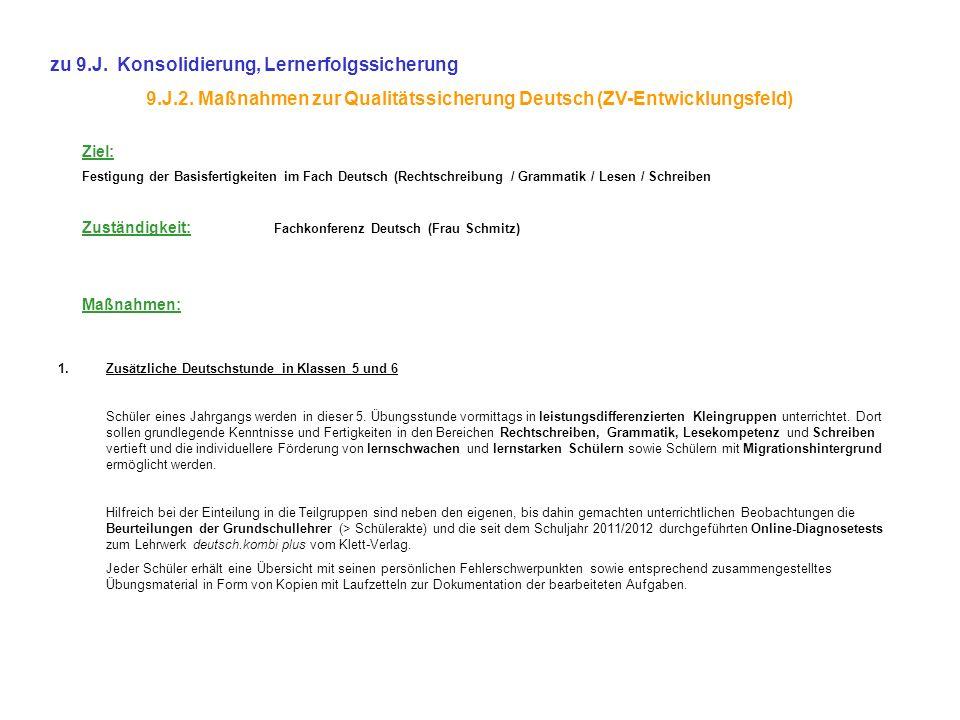 zu 9.J. Konsolidierung, Lernerfolgssicherung 9.J.2. Maßnahmen zur Qualitätssicherung Deutsch (ZV-Entwicklungsfeld) 1.Zusätzliche Deutschstunde in Klas