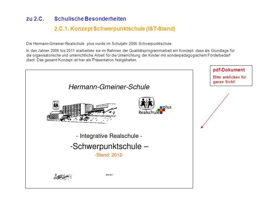 zu 2.C.Schulische Besonderheiten 2.C.1. Konzept Schwerpunktschule (IST-Stand) Die Hermann-Gmeiner-Realschule plus wurde im Schuljahr 2006 Schwerpunkts