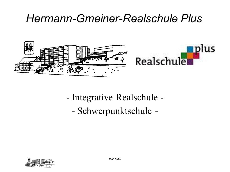 HGS 2010 Rahmenbedingungen an der Hermann-Gemeiner- Schule – Zahlen und Daten – ca.