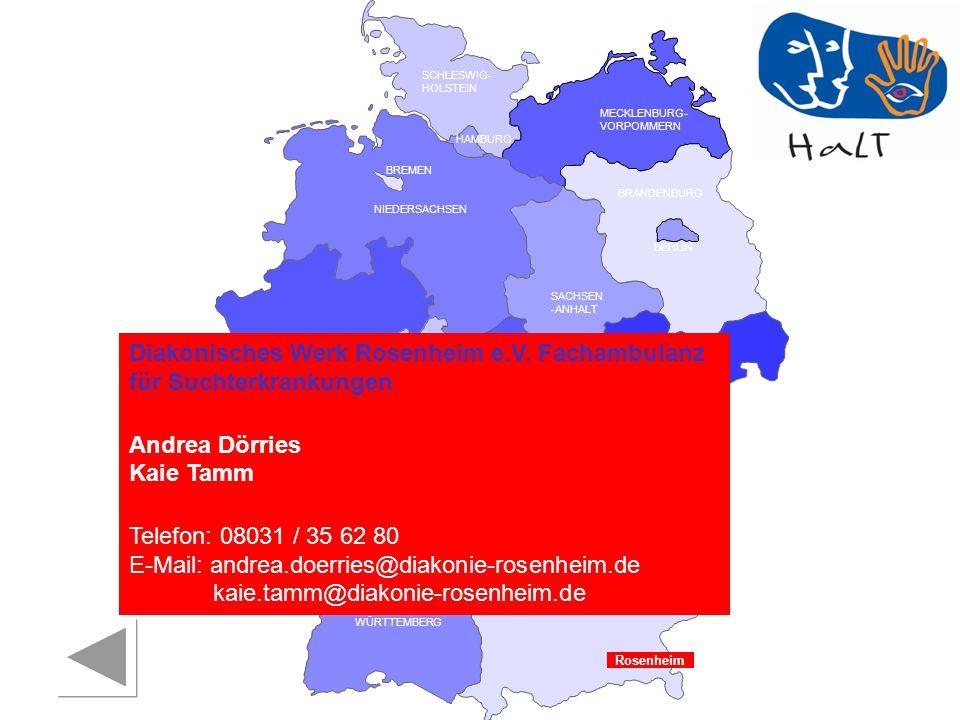 RHEINLAND PFALZ SAARLAND SACHSEN BRANDENBURG NORDRHEIN- WESTFALEN HESSEN BADEN- WÜRTTEMBERG BAYERN THÜRINGEN SACHSEN -ANHALT NIEDERSACHSEN BREMEN HAMBURG BERLIN MECKLENBURG- VORPOMMERN SCHLESWIG- HOLSTEIN Diakonisches Werk Rosenheim e.V.