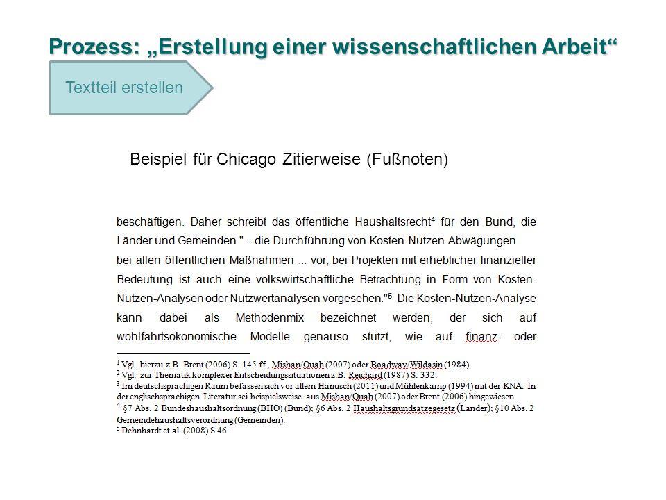 Prozess: Erstellung einer wissenschaftlichen Arbeit Textteil erstellen Beispiel für Chicago Zitierweise (Fußnoten)
