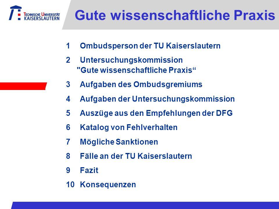 1Ombudsperson der TU Kaiserslautern 2Untersuchungskommission
