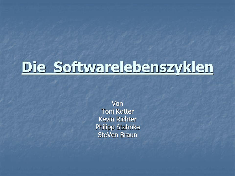 Die Softwarelebenszyklen Von Toni Rotter Kevin Richter Philipp Stahnke SteVen Braun