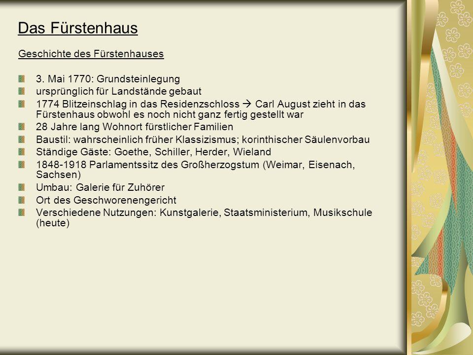 Das Fürstenhaus Geschichte des Fürstenhauses 3. Mai 1770: Grundsteinlegung ursprünglich für Landstände gebaut 1774 Blitzeinschlag in das Residenzschlo